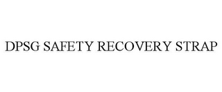 mark for DPSG SAFETY RECOVERY STRAP, trademark #85477962