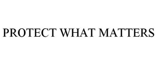 mark for PROTECT WHAT MATTERS, trademark #85478136