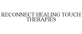 mark for RECONNECT HEALING TOUCH THERAPIES, trademark #85478235
