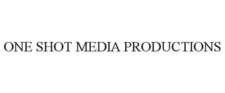 mark for ONE SHOT MEDIA PRODUCTIONS, trademark #85478786