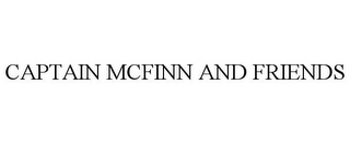 mark for CAPTAIN MCFINN AND FRIENDS, trademark #85478815