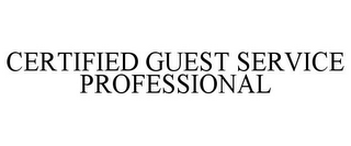 mark for CERTIFIED GUEST SERVICE PROFESSIONAL, trademark #85479755