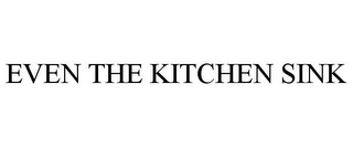 mark for EVEN THE KITCHEN SINK, trademark #85480438
