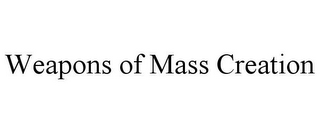 mark for WEAPONS OF MASS CREATION, trademark #85480926