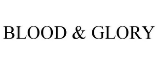 mark for BLOOD & GLORY, trademark #85481641