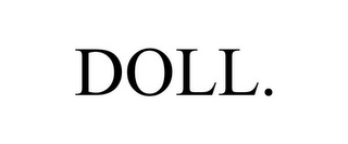 mark for DOLL., trademark #85481892