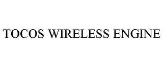 mark for TOCOS WIRELESS ENGINE, trademark #85481908
