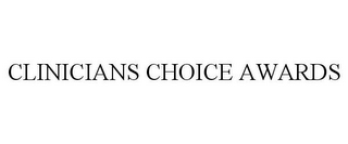 mark for CLINICIANS CHOICE AWARDS, trademark #85482170
