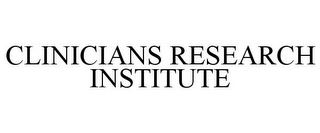 mark for CLINICIANS RESEARCH INSTITUTE, trademark #85482175