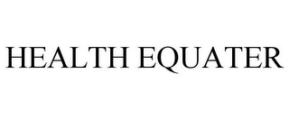 mark for HEALTH EQUATER, trademark #85482501
