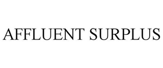 mark for AFFLUENT SURPLUS, trademark #85482676