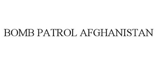 mark for BOMB PATROL AFGHANISTAN, trademark #85483091