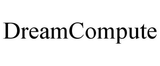 mark for DREAMCOMPUTE, trademark #85483156