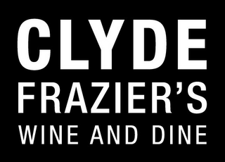 mark for CLYDE FRAZIER'S WINE AND DINE, trademark #85483338