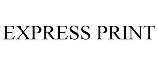 mark for EXPRESS PRINT, trademark #85483860