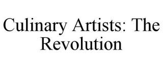 mark for CULINARY ARTISTS: THE REVOLUTION, trademark #85483890