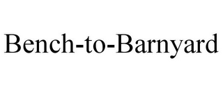 mark for BENCH-TO-BARNYARD, trademark #85484176