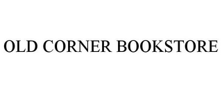 mark for OLD CORNER BOOKSTORE, trademark #85484532