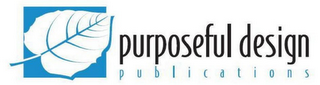 mark for PURPOSEFUL DESIGN PUBLICATIONS, trademark #85485173