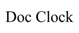 mark for DOC CLOCK, trademark #85485467