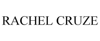 mark for RACHEL CRUZE, trademark #85486724