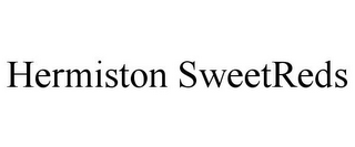 mark for HERMISTON SWEETREDS, trademark #85486930