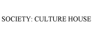 mark for SOCIETY: CULTURE HOUSE, trademark #85487313