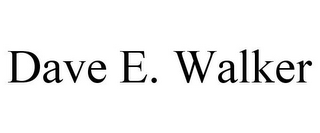 mark for DAVE E. WALKER, trademark #85487539