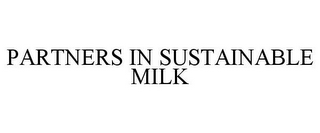 mark for PARTNERS IN SUSTAINABLE MILK, trademark #85488012