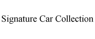 mark for SIGNATURE CAR COLLECTION, trademark #85488340