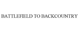 mark for BATTLEFIELD TO BACKCOUNTRY, trademark #85488934