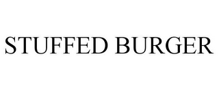 mark for STUFFED BURGER, trademark #85488943