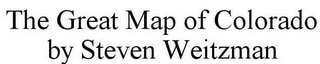mark for THE GREAT MAP OF COLORADO BY STEVEN WEITZMAN, trademark #85489561