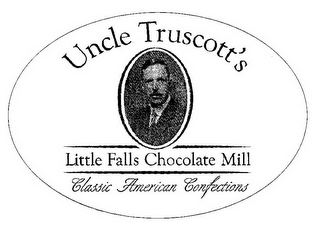mark for UNCLE TRUSCOTT'S LITTLE FALLS CHOCOLATE MILL CLASSIC AMERICAN CONFECTIONS, trademark #85489916