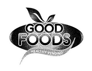 mark for GOOD FOODS HEALTHY VENDING, trademark #85489937