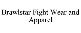 mark for BRAWLSTAR FIGHT WEAR AND APPAREL, trademark #85490059