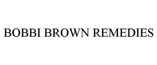 mark for BOBBI BROWN REMEDIES, trademark #85490489