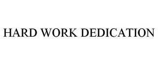 mark for HARD WORK DEDICATION, trademark #85490606
