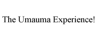 mark for THE UMAUMA EXPERIENCE!, trademark #85490621