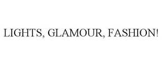 mark for LIGHTS, GLAMOUR, FASHION!, trademark #85492718