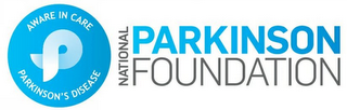 mark for P AWARE IN CARE PARKINSON'S DISEASE NATIONAL PARKINSON FOUNDATION, trademark #85492898