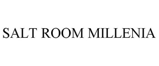 mark for SALT ROOM MILLENIA, trademark #85492946