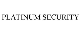 mark for PLATINUM SECURITY, trademark #85493376