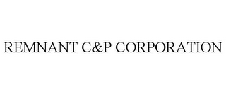 mark for REMNANT C&P CORPORATION, trademark #85493406