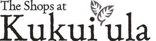 mark for THE SHOPS AT KUKUI' ULA, trademark #85493906