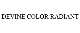 mark for DEVINE COLOR RADIANT, trademark #85493974