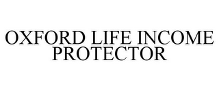 mark for OXFORD LIFE INCOME PROTECTOR, trademark #85494062