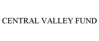 mark for CENTRAL VALLEY FUND, trademark #85494348