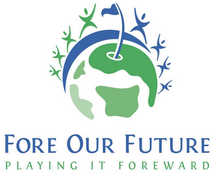 mark for FORE OUR FUTURE PLAYING IT FOREWARD, trademark #85494494