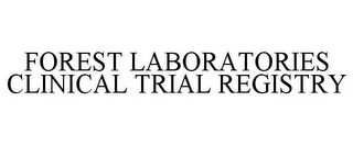 mark for FOREST LABORATORIES CLINICAL TRIAL REGISTRY, trademark #85494880